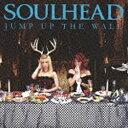 エイベックス・エンタテインメント SOULHEAD/JUMP UP THE WALL(DVD付) 【CD】