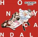 ソニーミュージックマーケティング SCANDAL/HONEY 初回生産限定盤【CD】