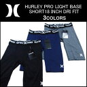 HURLEY(ハーレー)HURLEY PRO LIGHT BASE SHORT 18 INCH DRI FIT 【NIKE DRI FIT(ナイキ
