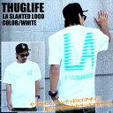 THUGLIFE サグライフ 半袖Tシャツ LA SLANTED LOGO TEE ホワイト 白 LA ストリート ワーク ミリタリー ヴィンテージ 切り替え カラー メンズ ファッション 春 夏 大きいサイズ トップス LOSANGELES エルエー ロサンゼルス