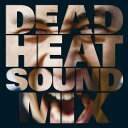 Artist Name: D - DEADHEAT SOUND MIX ミックス MIX CD