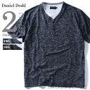 【送料無料】【大きいサイズ】【メンズ】DANIEL DODD 杢針抜きヘンリーネック半袖Tシャツ azt-160299