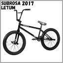 """2017年モデル SUBROSA - LETUM 20.75"""" ブラック / サブローザ レタム BMX 完成車 ストリート"""