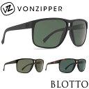 サングラス VONZIPPER ボンジッパー / BLOTTO ブロット メンズ UVカット AE217024
