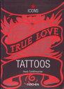 USA製 デザイン本 【 ICONS TRUE LOVE TATTOOS 】 【TATTOO / tattoo / タトゥー / 入れ墨 / 入墨 / 刺青 / トライバル / タトゥーマシン / タトゥーキット / タトゥー用品 / タトゥーデザインブック / タトゥーセット / タトゥーニードル / タトゥー針】