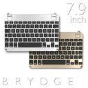 キーボードBRYDGE 7.9 iPad用 BluetoothキーボードiPad mini 4 対応