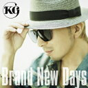 Brand New Days [ KG ]