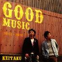GOOD MUSIC [ ケイタク ]
