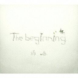 The beginning(初回限定CD+DVD) [ <strong>絢香</strong> ]
