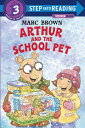 Arthur and the School Pet ARTHUR & THE SCHOOL PET (Step Into Reading Sticker Books (Paperback))