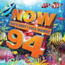 【輸入盤】Now That's What I Call Music! 94 [ Now (コンピレーション) ]
