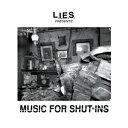 其它 - L.I.E.S. PRESENTS MUSIC FOR SHUT-INS [ (V.A.) ]
