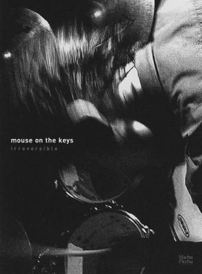 Irreversible [ mouse on the keys ]