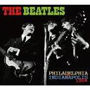PHILADELPHIA & INDIANAPOLIS 1964 [ ザ・ビートルズ ]