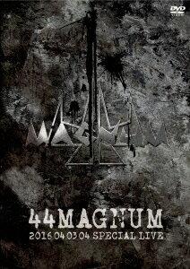 ー44MAGNUM- 2016 04 03 04 SPECIAL LIVE [ 44MAGNUM ]