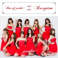Best of predia 2010-2013 〜 Reception 〜