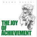 THE JOY OF ACHIEVEMENT OSAMU SASAKI