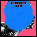 青空 (初回限定盤 CD+DVD) THE BIRTHDAY