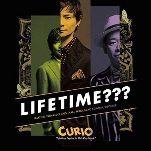 LIFETIME??? 〜LIFETIME BEGINS AT THIS POP MUSIC〜 [ CURIO ]