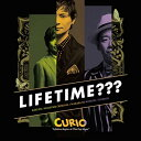 LIFETIME??? 〜LIFETIME BEGINS AT THIS POP MUSIC〜 [ CURIO ]