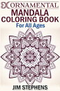 Ornamental Mandala Coloring Book: For All Ages