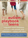 The Autism Playbook for Teens: Imagination-Based Mindfulness Activities to Calm Yourself, Build Inde AUTISM PLAYBOOK FOR TEENS (Instant Help Solutions) [ Irene McHenry ]