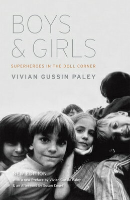 Boys and Girls: Superheroes in the Doll Corner BOYS & GIRLS ENLARGED/E [ Vivian Gussin Paley ]