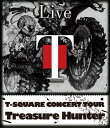 T-SQUARE CONCERT TOUR Treasure Hunter【Blu-ray】 [ T