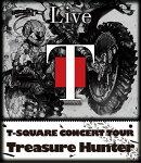"T-SQUARE CONCERT TOUR ��TREASURE HUNTER""��Blu-ray��"