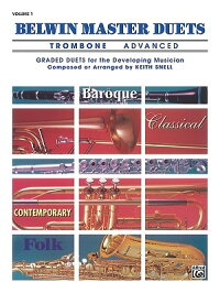 BelwinMasterDuets:Trombone,Volume1:Advanced:GradedDuetsfortheDevlopingMusician[KeithSnell]