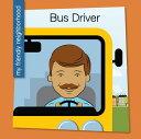 Bus Driver BUS DRIVER ��My Friendly Neighborhood�� [ Samantha Bell ]