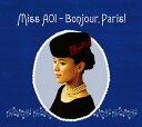 Miss AOI-Bonjour,Paris! [ 手嶌葵 ...