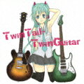 TwinTail・TwinGuitar