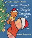 I Love You Through and Through at Christmas, Too! I LOVE YOU THROUGH & THROUGH A (Caroline Jayne Church) [ Bernadette Rossetti-Shustak ]