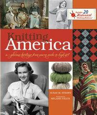 KnittingAmerica:AGloriousHeritagefromWarmSockstoHighArt