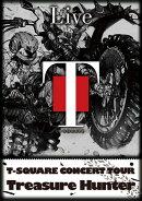 "T-SQUARE CONCERT TOUR ��TREASURE HUNTER"""