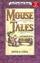 Mouse Tales MOUSE TALES (I Can Read Books: Level 2) [ Arnold Lobel ]