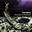 Dancers In The Dark [ HAWAIIAN6 ]
