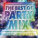 其它 - THE BEST OF PARTY MIX Mixed by DJ HIROKI [ DJ HIROKI ]