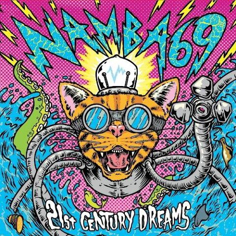 21st CENTURY DREAMS [ NAMBA69 ]