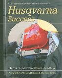 Husqvarna Success: One of Steve McQueen''s Favorite Motorcycles [ Gunnar Lindstrom ]