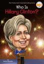 Who Is Hillary Clinton WHO IS HILLARY CLINTON (Who Was ) Heather Alexander