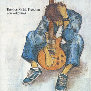 The Cost Of My Freedom [ Ken Yokoyama ]