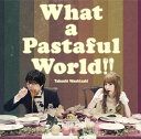 What a Pastaful World [ 鷲崎健 ]