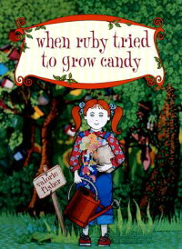 When_Ruby_Tried_to_Grow_Candy