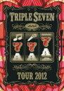 AAA TOUR 2012 -777- TRIPLE SEVEN [ AAA ]