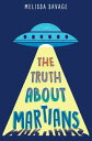 The Truth about Martians TRUTH ABT MARTIANS