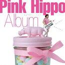 Pink Hippo Album ������ե��С����٥��ȡ�