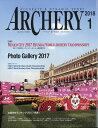 ARCHERY (アーチェリー) 2018年 01月号 [雑誌]