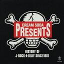 CREAM SODA PRESENTS::HISTORY OF J-ROCK-A-BILLY SINCE 1981 [ (オムニバス) ]